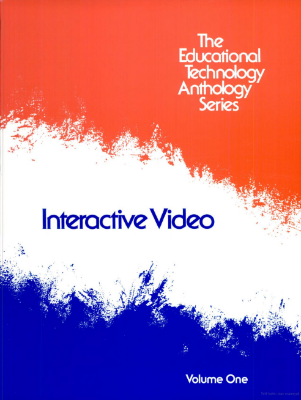 interactive video - the educational technology anthology series, a book about interactive video